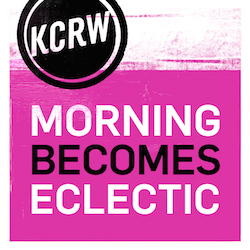 KCRW Morning Becomes Electric